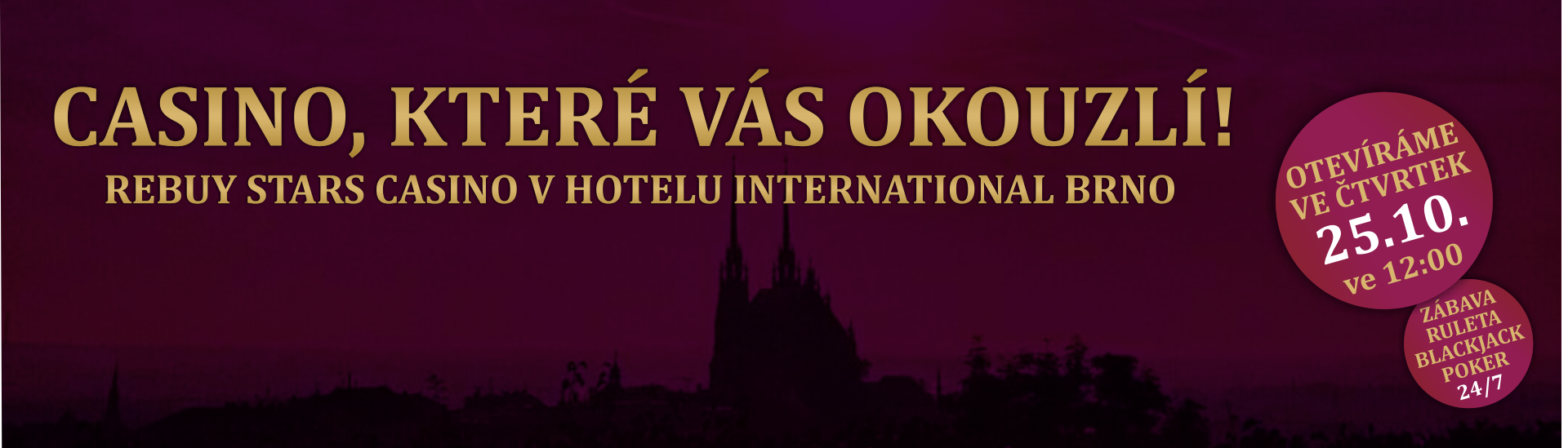 Rebuy Stars Casino - Hotel International Brno / open 25/10